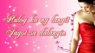 Regine Velasquez Alcasid - Hulog Ka Ng Langit[With Lyrics]