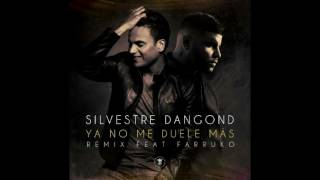 Ya No Me Duele Más - Silvestre Dangond Ft. Farruko  (Official Remix)