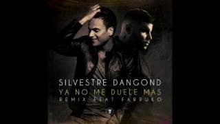 Ya No Me Duele Más - Silvestre Dangond Ft. Farruko  (Official Remix)