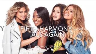 Fifth Harmony - All Again (Without Camila)