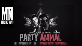 Party Animal -Remix- // Charly Black  FT Maluma