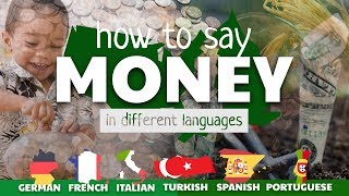MONEY - How to say in different languages 🇩🇪🇫🇷🇮🇹🇹🇷🇪🇸🇵🇹