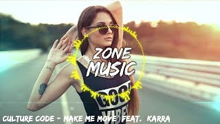 Culture Code - Make Me Move (feat.  Karra) [Tobu Remix] [ZoneMusic]