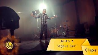 JOTTA A - Agnus Dei (Video Oficial)