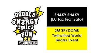 Shaky Shaky  - DJ Tao feat Zato -  Twiinz - Twiinzified