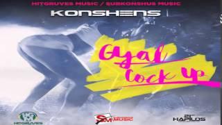 Konshens - Gyal Cock Up (Clean) (Hitgruves Music / Subkonshus Music) August 2015