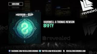 Hardwell & Thomas Newson - 8Fifty [OUT NOW!]