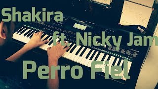 Shakira - Perro Fiel ft. Nicky Jam (Cover Piano)