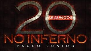 20 Segundos no Inferno - Paulo Junior