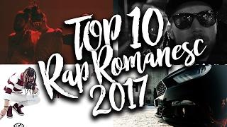 Top 10 Melodii de Rap & Hip-Hop Romanesc in 2017