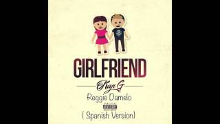 Kap G - Girlfriend ( Spanish Version )
