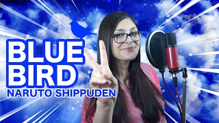 Blue Bird - Naruto Shippuden Opening 3 Cover Español Latino