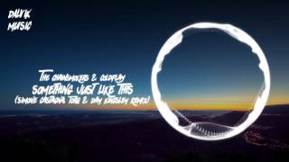 The Chainsmokers & Coldplay - Something Just Like This (Simone Castagna, Torq & Day Kingsley Remix)