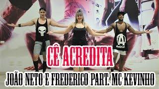 Cê Acredita - João Neto e Frederico Part. Mc Kevinho | Filipinho Stemler (Coreografia)