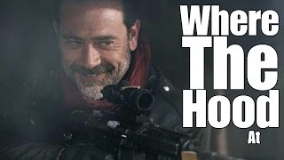 Negan | Where The Hood At | The Walking Dead