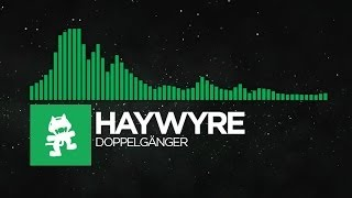 [Glitch Hop or 110BPM] - Haywyre - Doppelgänger [Monstercat LP Release]