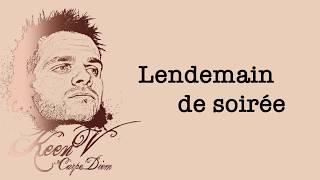 Keen'V - Lendemain de soirée (video lyrics officielle)