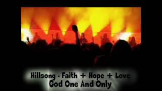 Hillsong Faith Hope Love God One And Only
