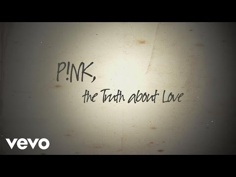 pnk-the-truth-about-love-official-lyric-video-pinkvevo