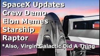 Space Updates - Crew Demo, Spaceship Two, Elon Memes