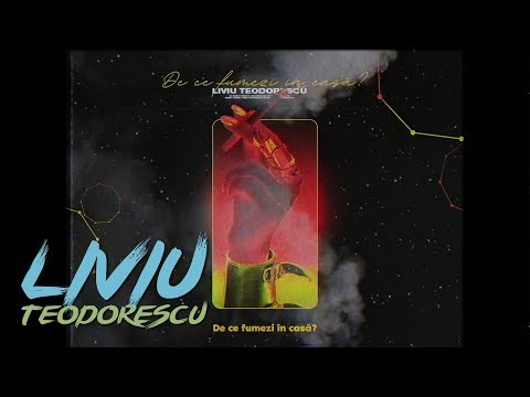 Liviu Teodorescu - De Ce Fumezi in Casa?