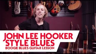 John Lee Hooker style blues:  Boogie blues guitar lesson