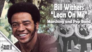 """Lean On Me"" Bill Withers Marching/Pep Band Sheet Music Arrangement"