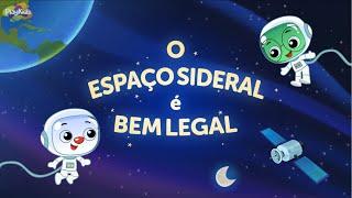 O Espaço Sideral é bem Legal | Eu Amo Aprender | Músicas para crianças | PlayKids