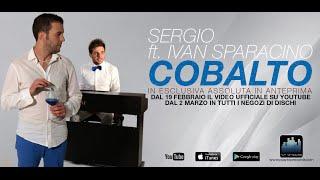 Sergio ft. Ivan Sparacino - Cobalto (Official Video)