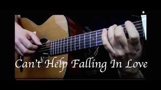 Elvis Presley - Can't Help Falling In Love - Fingerstyle Guitar
