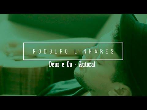 Deus E Eu de Rodolfo Linhares Letra y Video