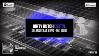 SAG, MountBlaq & HYRO - That Sound | Dirty Dutch Digital 047