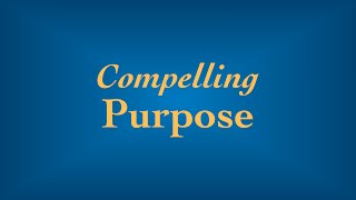 Compelled By a Purpose (Play Your Bigger Game)