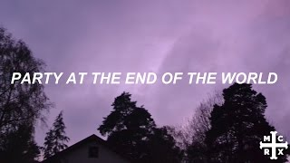 party at the end of the world // my chemical romance - lyrics