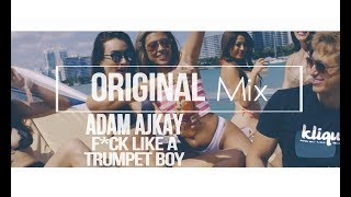 Adam Ajkay - Funk  Like a Trumpet Boy ( original mix) [2017]