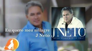 J Neto - Eu Quero Meu Milagre - CD Quem Disse Que Já Era?