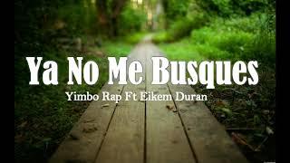Ya No Me Busques-Yimbo Rap Ft Eikem(Diferente Al Resto)