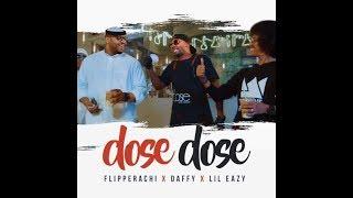 Dose Dose - Flipp, Lil Eazy & Daffy دوز دوز - فلب, ليل ايزي و دافي