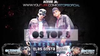 OsTops - ELAS GOSTA MUITO [STEEZY & MAGUIN] Rap   Hip-Hop   eletronica   Funk Ostentação   Os Tops