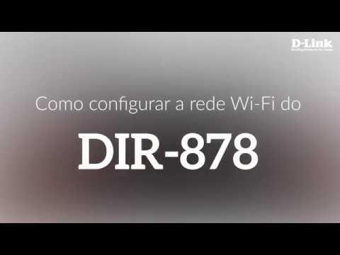 Como configurar a rede Wi-Fi do DIR-878