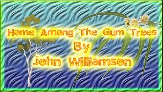 Home Among The Gum Trees (John Williamson)