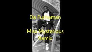 Miss Mysterious Remix - Da Fuchaman