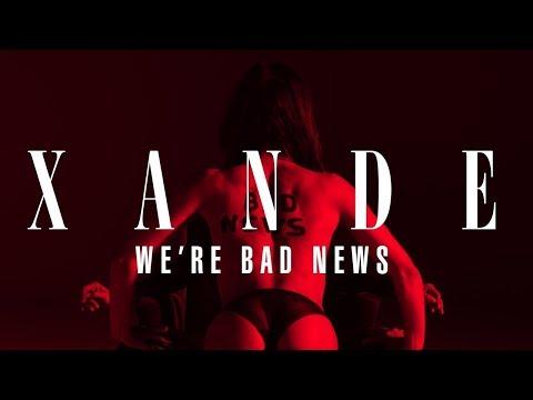 Were Bad News de Xande Letra y Video