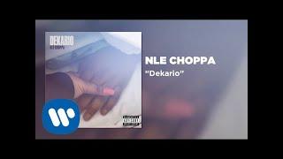 NLE Choppa - Dekario