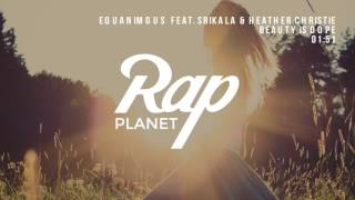 Equanimous - Beauty Is Dope (feat. Srikala & Heather Christie)