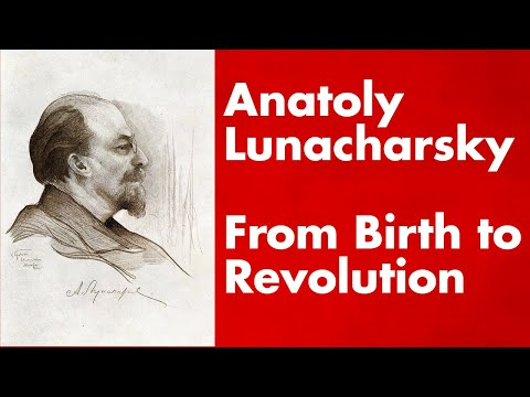 Anatoly Lunacharsky:  From Birth to Revolution
