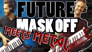 Future - Mask Off | METAL COVER