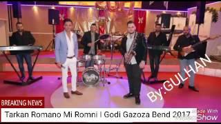 Tarkan Romano Mi romni I Godi Gazoza bend 2017