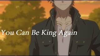 You Can Be King Again - Itsudatte Bokura no Koi wa 10 Centi Datta. [ AMV ]