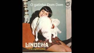 Linucha e as Cigarrinhas - O gatinho DOM DOM (Arlindo de Carvalho)
